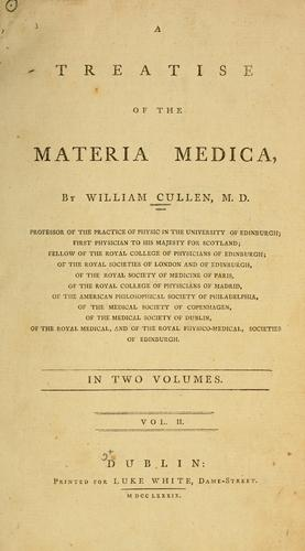 Treatise of the Materia Medica by William Cullen
